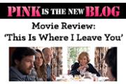 This Is Where I Leave You at iPic - Page 1 | Pink Is The New Blog