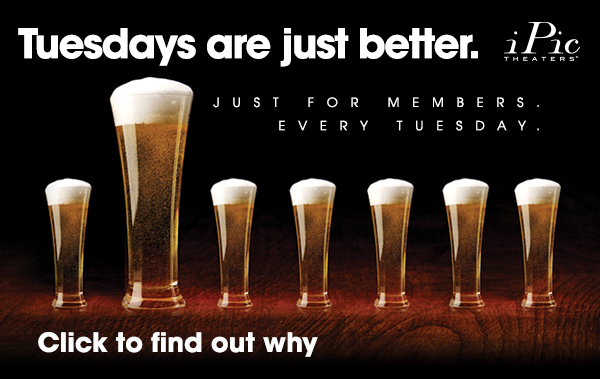Members Get More Tuesdays at iPic Theaters