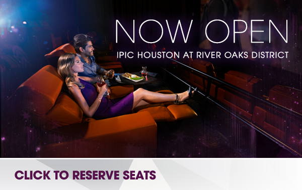 iPic Houston Now Open!