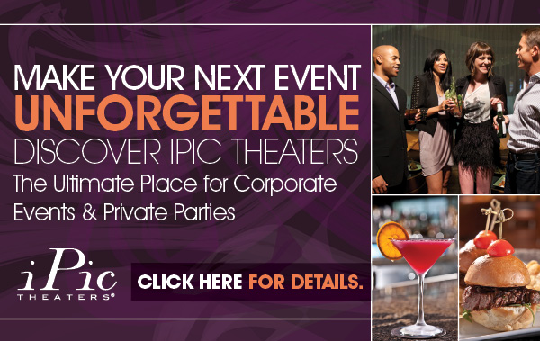 Host Your Next Event at iPic Theaters
