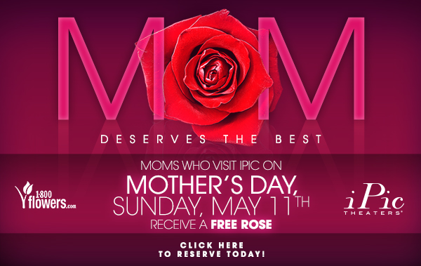 Mothers Day 2014 at iPic Theaters