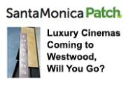 Luxury Cinemas Coming to Westwood, Will You Go? - Page 1 | Santa Monica Patch