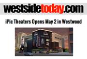 iPic Theaters Opens May 2 in Westwood - Page 1 | WestsideToday.com